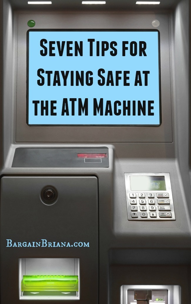 Seven Tips for Staying Safe at the ATM Machine