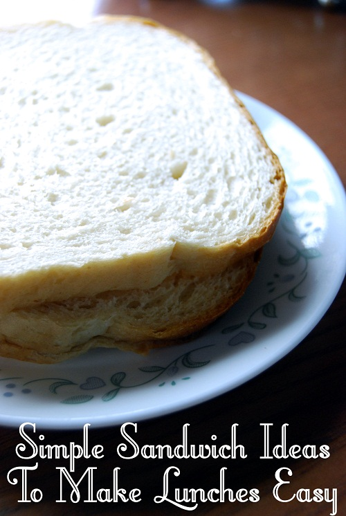 Simple Sandwiches to Make School Lunches Easy