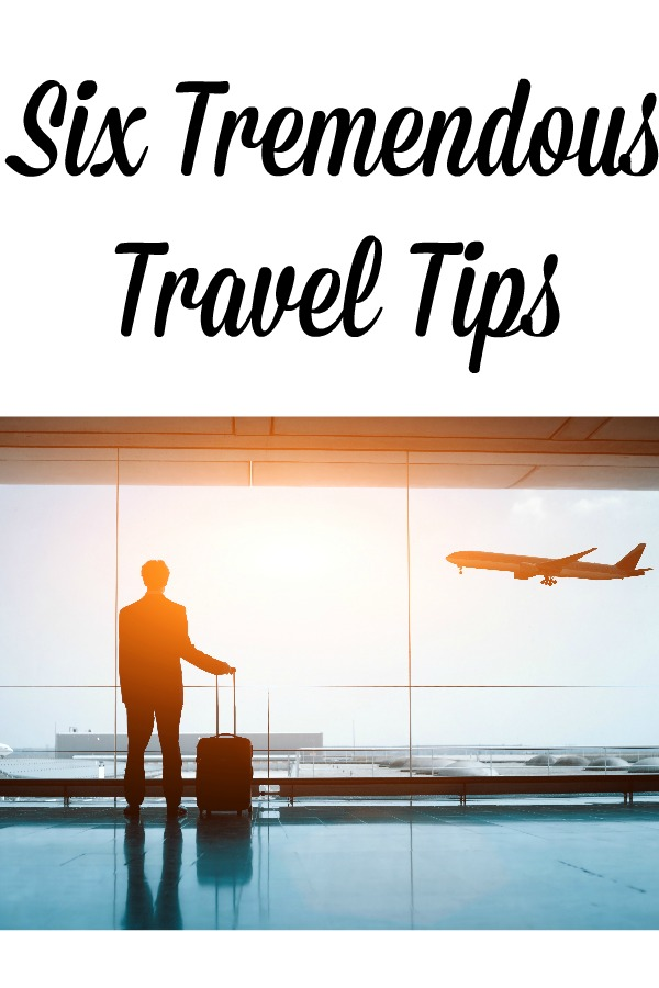 Six Tremendous Travel Tips