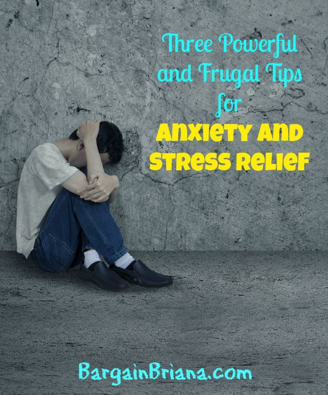 Three Powerful and Frugal Tips for Anxiety and Stress Relief
