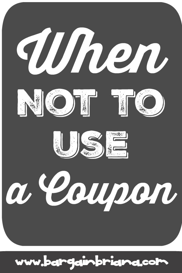 Times You Should Not Use a Coupon - Learn to Coupon 101