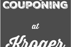 Tips For Couponing At Kroger