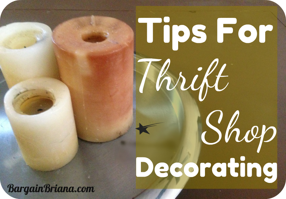 Tips for Thrift Shop Decorating BargainBriana