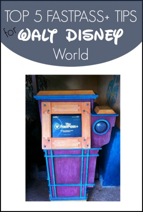 Top 5 FastPass+ Tips in Walt Disney World