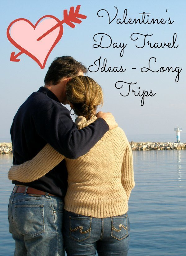 valentine 39 s day travel ideas long trips bargainbriana