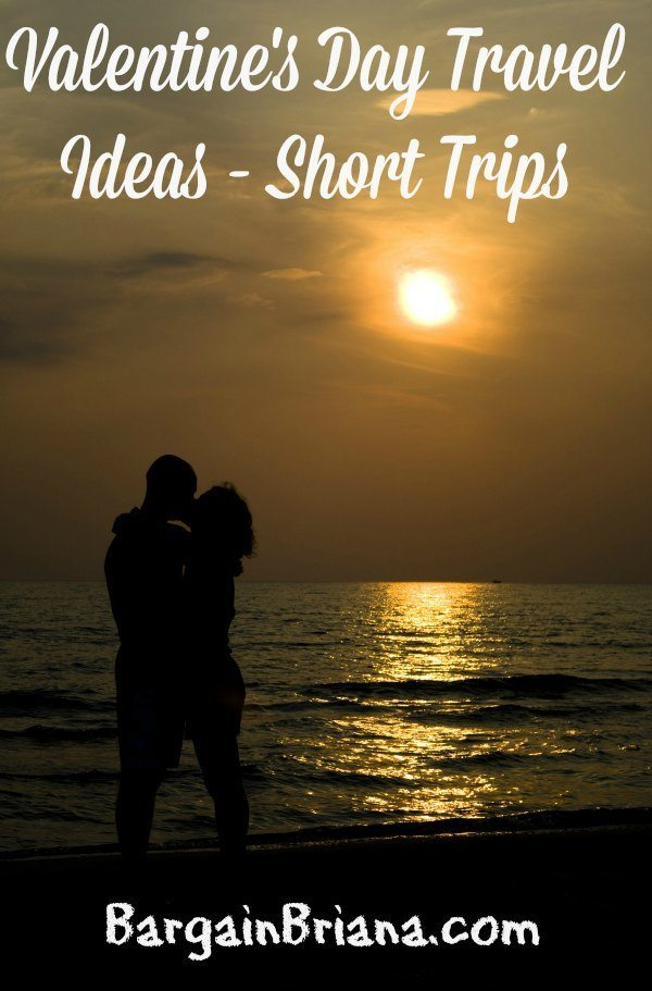 valentine 39 s day travel ideas short trips bargainbriana