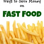 Ways to Save Money on Fast Food