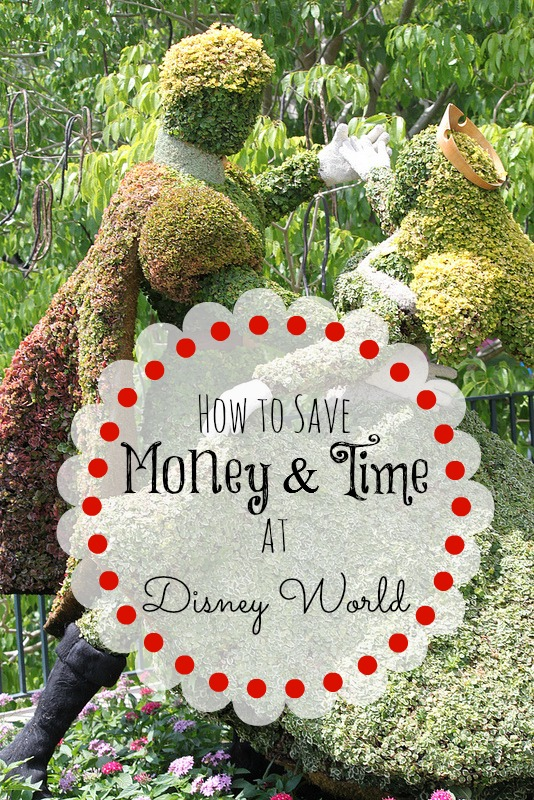 Ways to Save Time and Money at Disney World