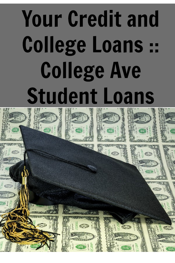 Your Credit and College Colleges - a Look at how College Ave Student Loans can help you or your college student