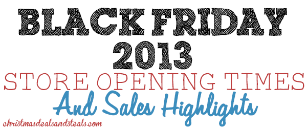 black friday stores open list 2013 Black Friday Store Opening and Times