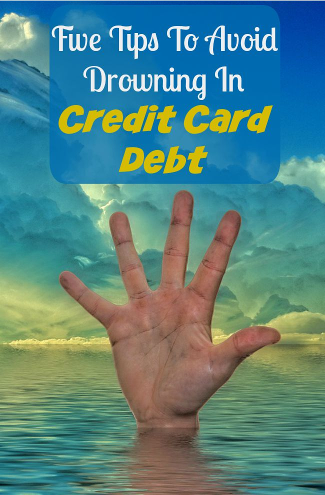Five Tips to Avoid Drowning In Credit Card Debt
