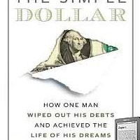 Amazon: The Simple Dollar: How One Man Wiped Out His Debts and Achieved the Life of His Dreams [Kindle Edition] $0